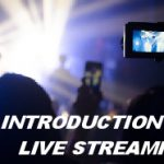 INTRODUCTION TO LIVE STREAMING3