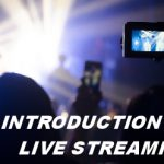 INTRODUCTION TO LIVE STREAMING2
